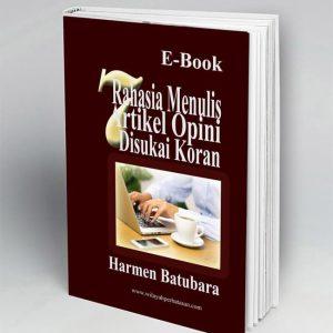 7 Rahasia Menulis Artikel Opini Disukai Koran ( E-Book)