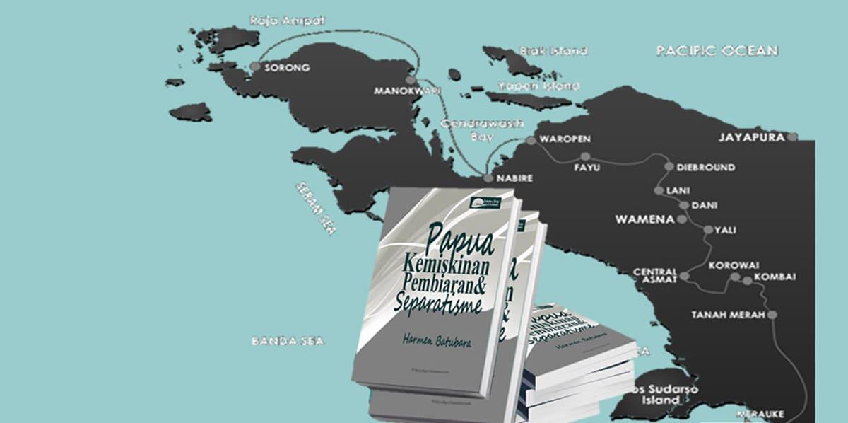 Papua Kemiskinan Pembiaran & Separatisme